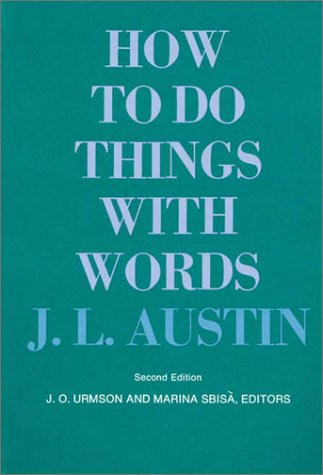 Just Read: How to Do Things with Words